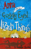 Anna and the Goggly Eyed Lizardy Things