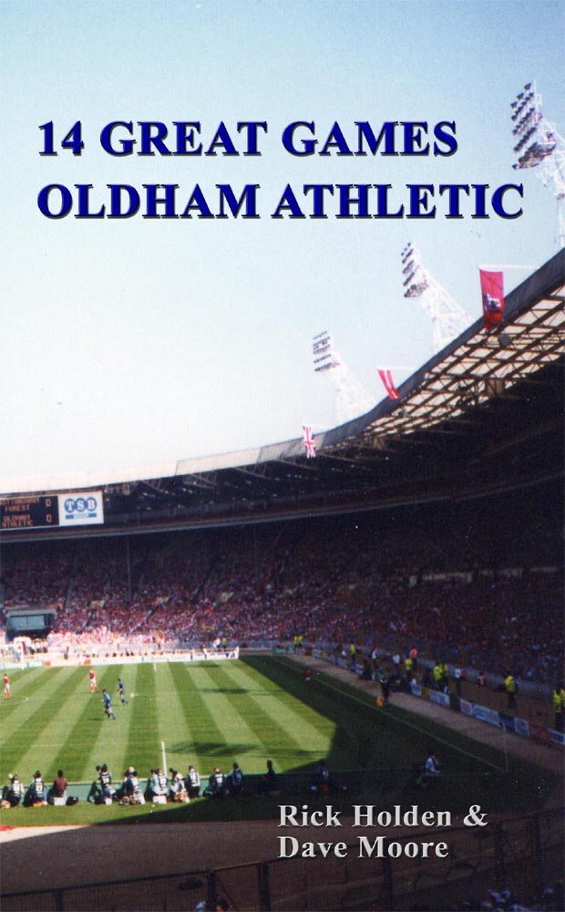 14 Great Games: Oldham Athletic